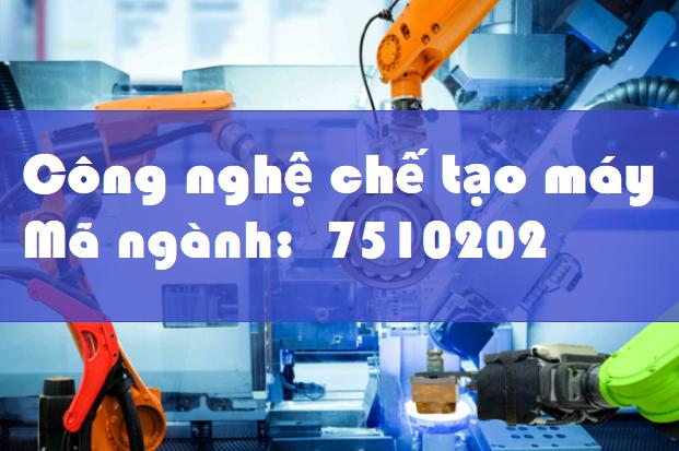 Ngành Công nghệ chế tạo máy