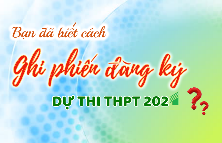 hướng dẫn ghi phiếu đăng kí dự thi THPT
